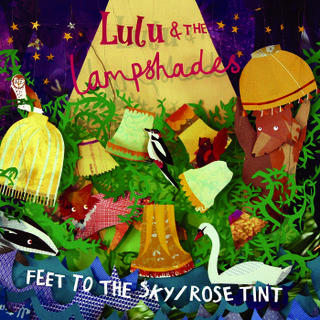 Lulu & The Lampshades - Feet To The Sky